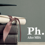 Is pursuing PhD after MBA the right choice?